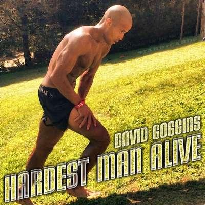 David Goggins: Hardest Man Alive